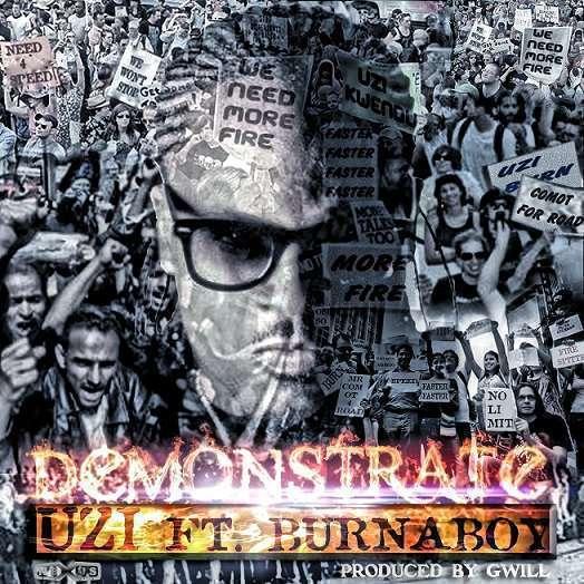 Uzi - Demonstrate (Prod. by Gwill) Ft Burna Boy