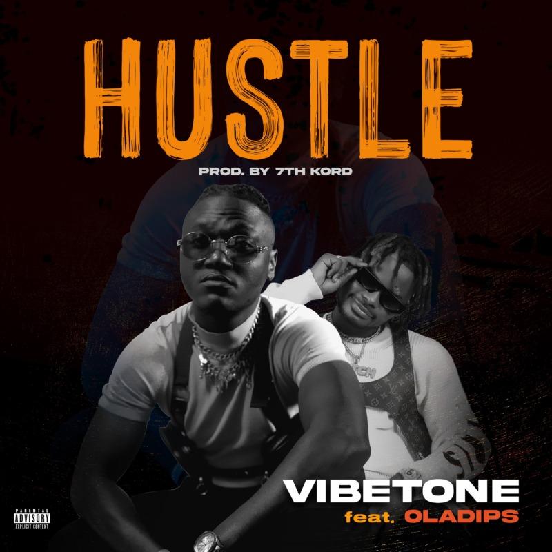 Vibetone - Hustle Ft Oladips
