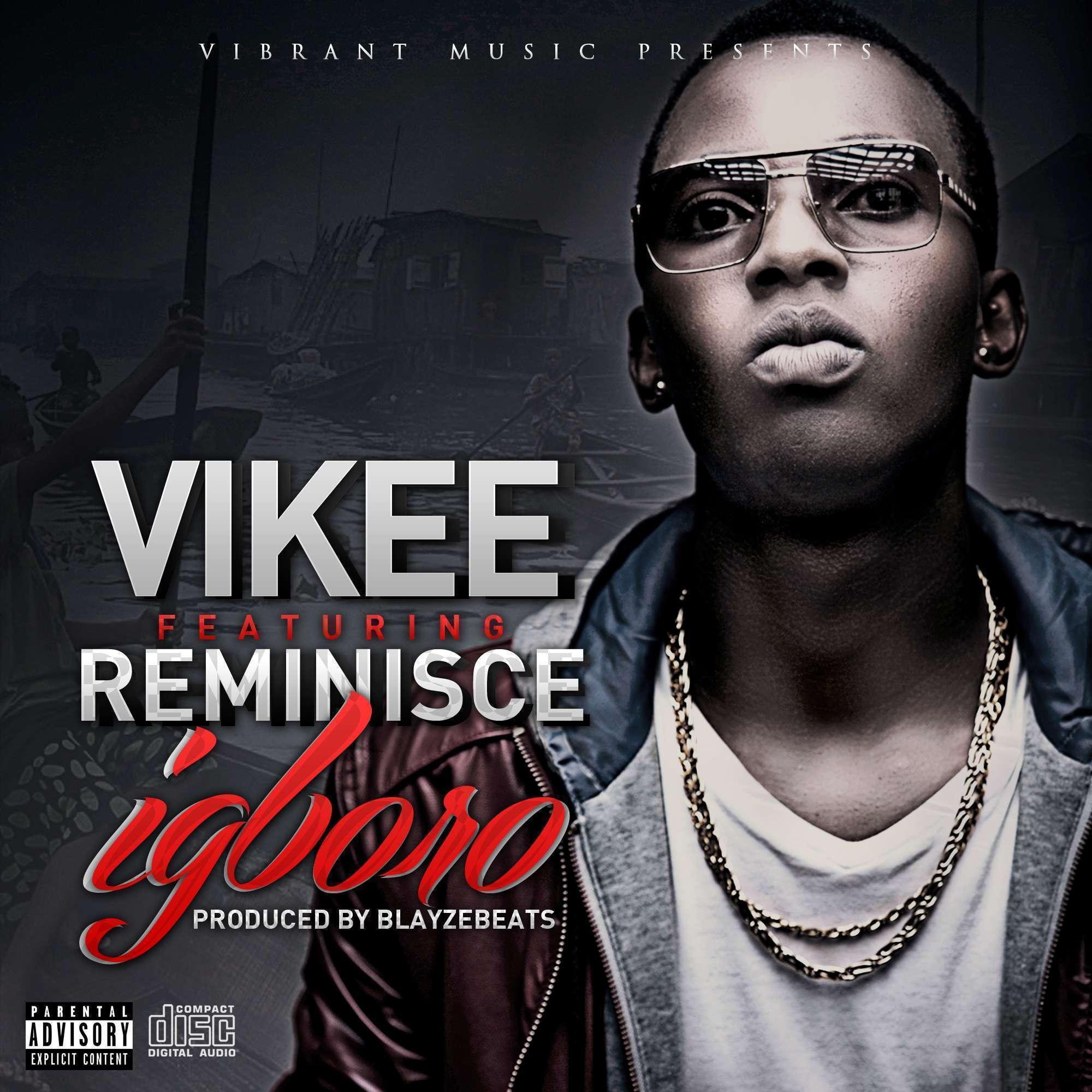 Vikee - Igboro (Prod. by BlayzeBeatz) Ft Reminisce