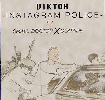 Viktoh - Instagram Police Ft Olamide & Small Doctor (Prod. Young John)