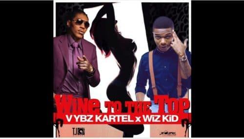Vybz Kartel - Wine To Di Top Ft Wizkid