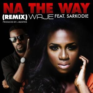 Waje - Na the way remix Ft Sarkodie (Produced by J-Martins)