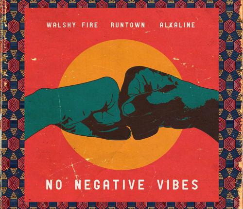 Walshy Fire & Runtown & Alkaline - No Negative Vibes