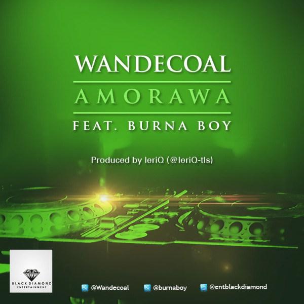 Wandecoal - Amorawa Ft Burna Boy