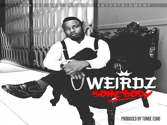 Weirdz - Somebody