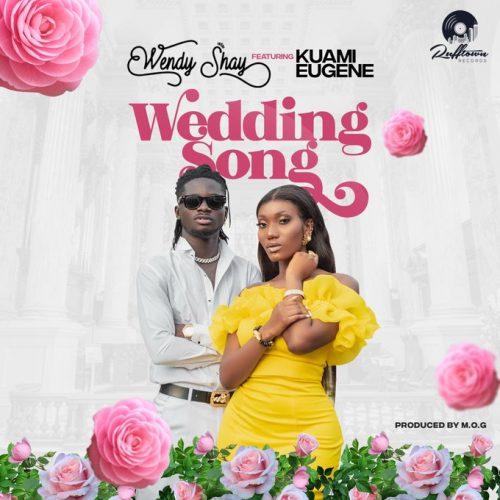 Wendy Shay - Wedding Song (Prod. by MOG) Ft Kuami Eugene