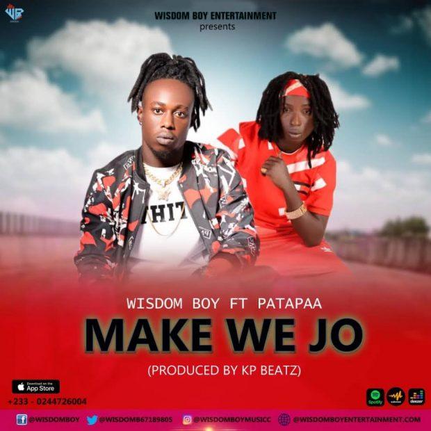 Wisdom Boy - Make We Jo Ft Patapaa (Prod by KP Beatz)