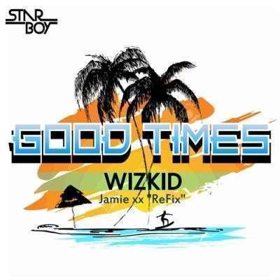 WizKid - Good Times (freestyle)