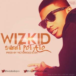 Wizkid - Sweet Potato (Produced by Victoriouz Icon)