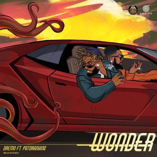 Dremo  - Wonder Ft. Patoranking