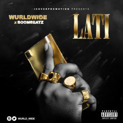 Wurldwide & Boombeatz - Lati