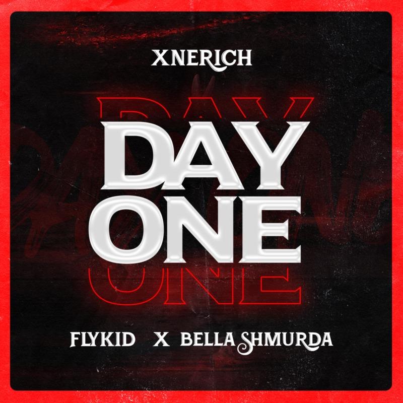 Xnerich - Day One Ft Bella Shmurda & Flykid