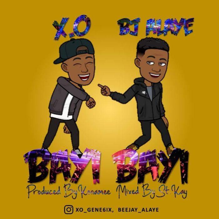 XO Gene6ix - Bayi Bayi (Prod. by Konamee) Ft Beejay Alaye
