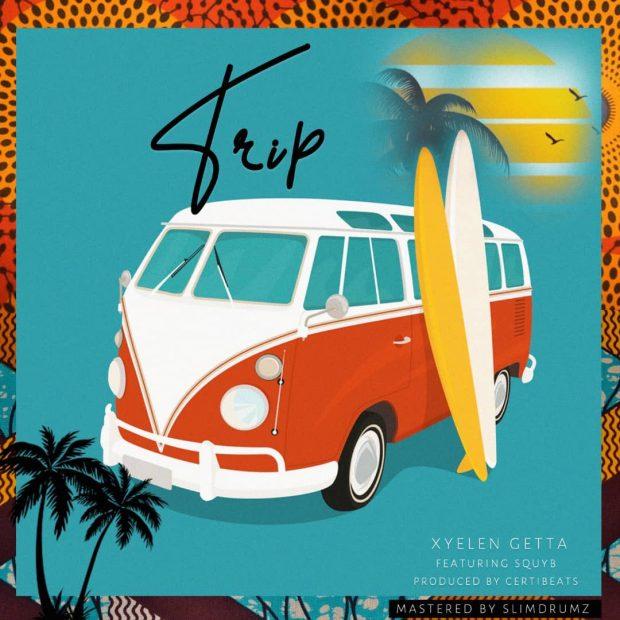 Xyelen Getta - Trip Ft SquyB (Prod. by Certi Beats)