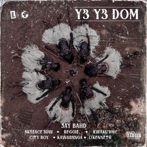 Jay Bahd - Y3 Y3 DOM Ft. O'Kenneth + Kwaku DMC + City Boy + Kawabanga + Skyface SDW