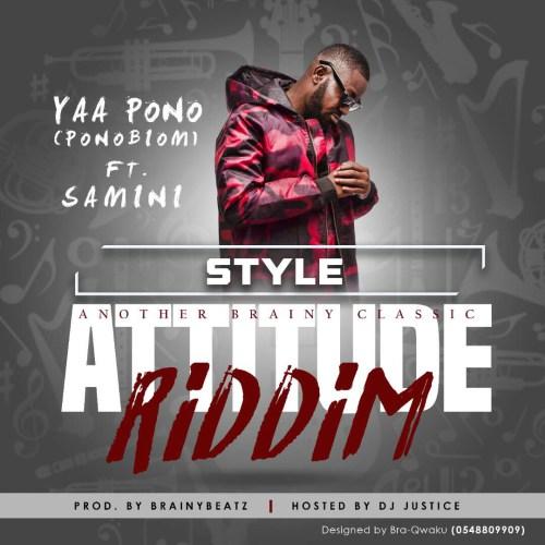 Yaa Pono - Style Ft Samini (Attitude Riddim) (Prod By Brainy Beatz)