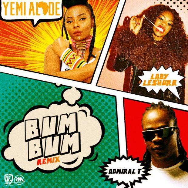 Yemi Alade - Bum Bum (Remix) Ft Lady Leshurr & Admiral T