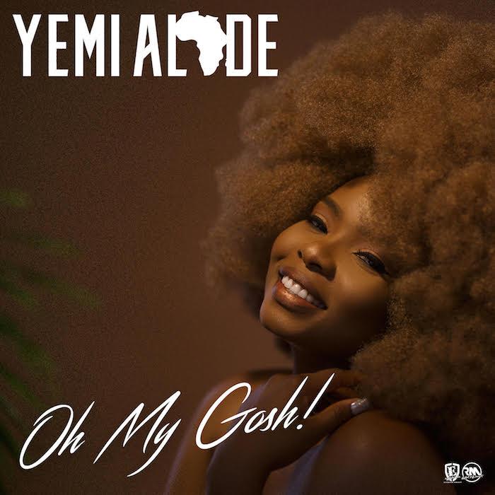 Yemi Alade - Oh My Gosh (Prod. DJ Coublon)