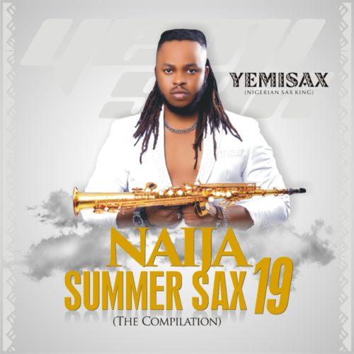 Yemi Sax - Blow My Mind (Yemi Sax Remix) + Naija Summer Sax19 Album (NOW OUT)