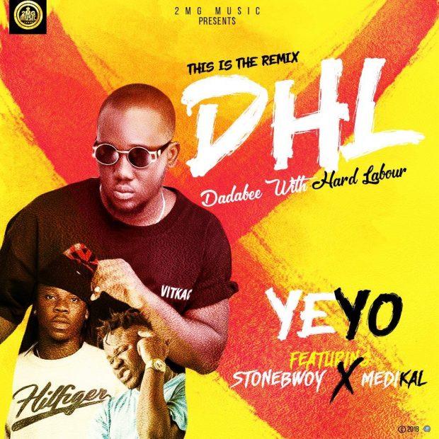 Yeyo - Dadabee With Hard Labour (Remix) Ft StoneBwoy & Medikal
