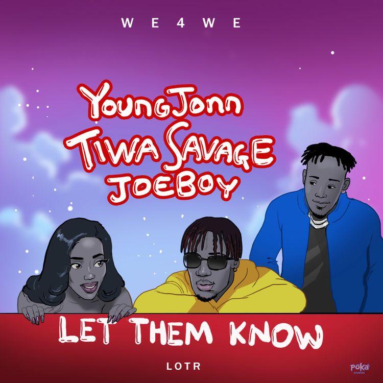Young Jonn & Tiwa Savage & Joeboy - Let Them Know
