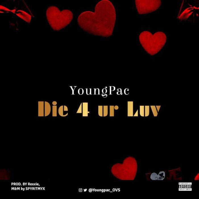 Young Pac - Die 4 Ur Luv