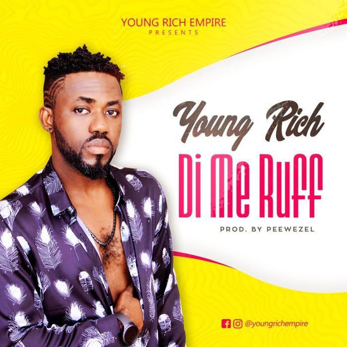 Young Rich - Di Me Ruff