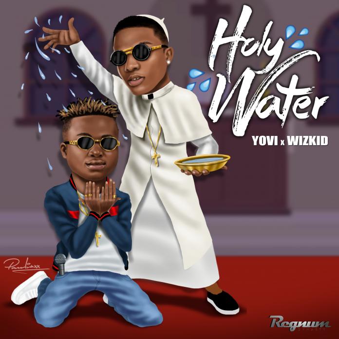 Yovi - Holy Water Ft Wizkid