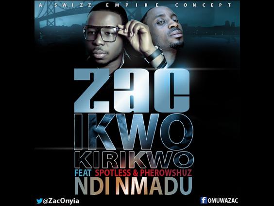 Zac - Ikwokirikwo Ft Spotless & Pherowshuz
