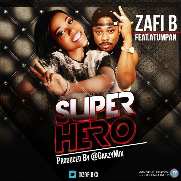 Zafi B - Super Hero Ft Atumpan (Prod by Masta Garzy)